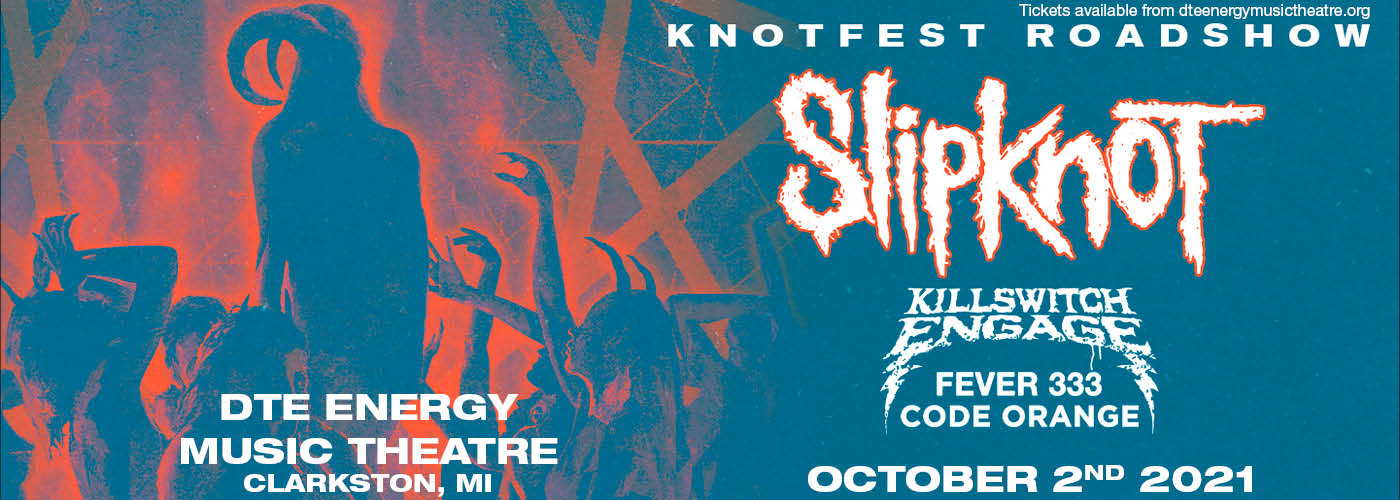 Knotfest Roadshow: Slipknot, Killswitch Engage, Fever333 & Code Orange at DTE Energy Music Theatre